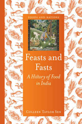 feasts-and-fasts-history-of-food-in-india-colleen-sen